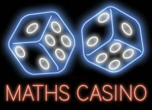 Welcome to the Maths Casino!
